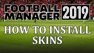 Football Manager 2019 - How to install skins in fm19