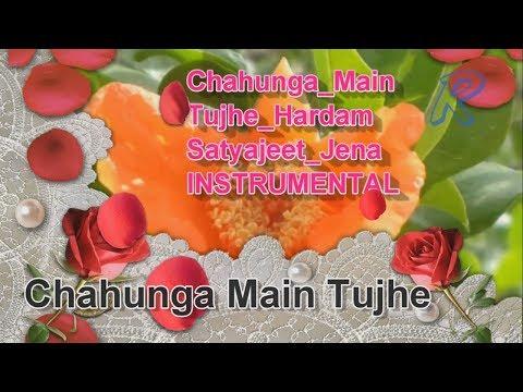 chahunga-main-tujhe-instrumental-2019-satyajeet-jena-hardam-tu-meri-zindagi-instrumental-song-2019