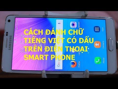 Cách Đánh Chữ Tiếng Việt Có Dấu Trên Điện Thoại Smart Phone… Video #158