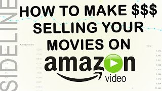 How To Make Money Selling Your Videos on Amazon