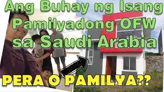 ANG TOTOONG BUHAY NG PAMILYADONG OFW SA SAUDI  | PERA O PAMILYA???