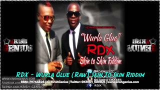 RDX - Wurla Glue (Raw) Skin To Skin Riddim - July 2014