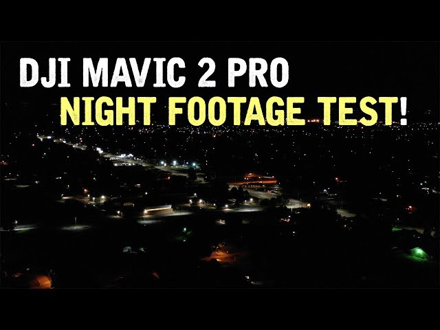 DJI Mavic 2 Pro / NIGHT Footage (Test)