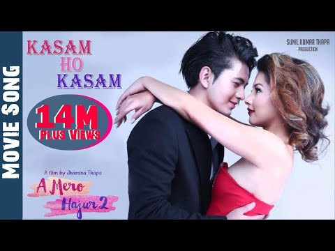 New Nepali Movie- 2017 | A MERO HAJUR 2 | OST(KASHAM HO ) | Ft. Samragyee R L Shah,Salin Man Baniya