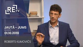Jautā - Jums. Roberts Klimovičs (01.10.2019.)
