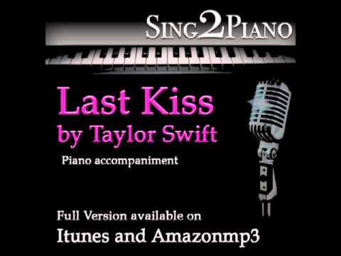"TAYLOR SWIFT ""Last Kiss"" (Piano backing for your cover/karaoke verison)"