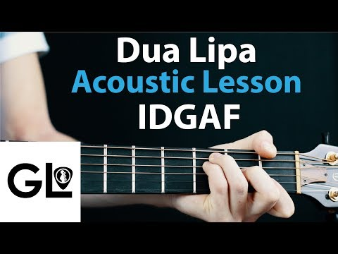 Mix - Dua Lipa - IDGAF - Acoustic Guitar Lesson
