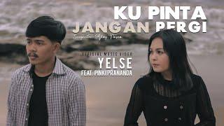 Yelse feat Pinki Prananda - Ku Pinta Jangan Pergi (Official Music Video)