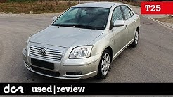 Buying a used Toyota Avensis T25 - 2003-2008, Buying advice with Common Issues