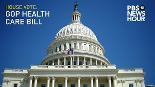 Watch Live: House votes on GOP health care bill