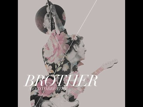 Brother (feat. Gavin DeGraw) - NEEDTOBREATHE