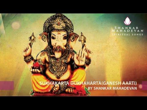 Sukhakarta Dukhaharta(Ganesh Aarti) by Shankar Mahadevan