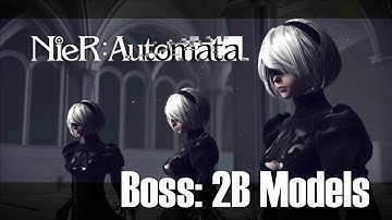 NieR: Automata - Boss: 2B Models [Ch. 17: 9S Searches the Tower]