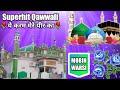 New Superhit Qawwali ( Ye Karam Mere Peer Ka ) Makhdoom Ashraf Jahangir Simnani By Mobin Warsi
