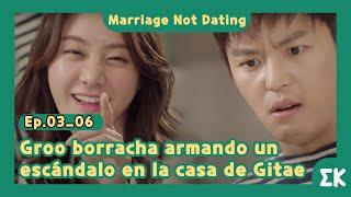 [#MarriageNotDating] Ep.03-06   Groo borracha armando un escándalo    #EntretenimientoKoreano