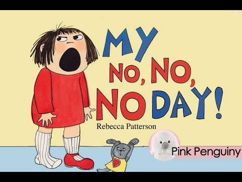 [Animated] My No No No Day by Rebecca Patterson | Read Aloud