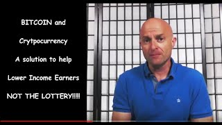Lottery vs Bitcoin - Scam or Savvy Investment Crypto to help Lower Income become self suf ...