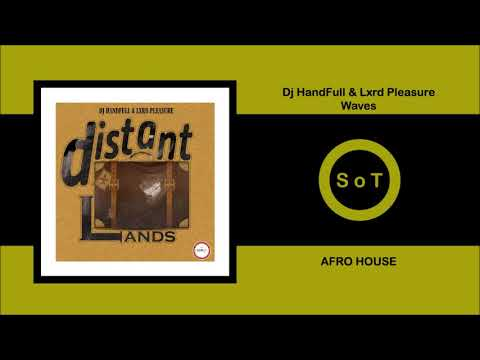 Dj HandFull & Lxrd Pleasure - Waves (Original Mix) [Afro House] [Seres Produções]