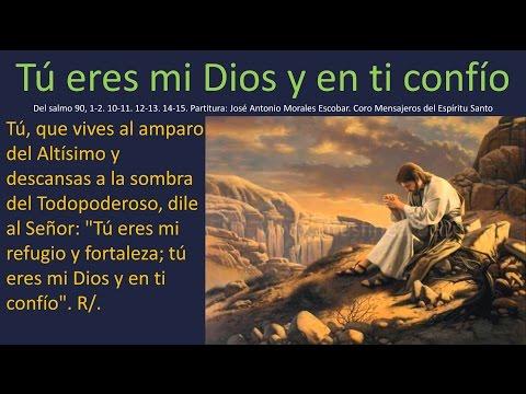 Salmo 90 Tú Eres Mi Dios Y En Tí Confío