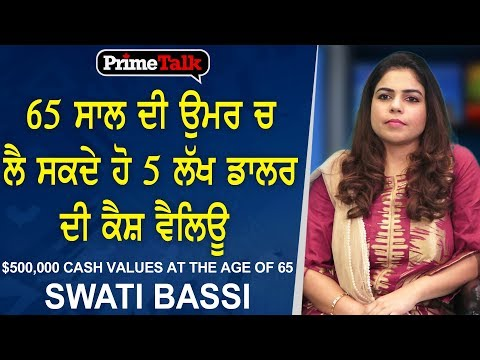 Prime Talk 180_ Swati Bassi - $500,000 Cash Values at the age of 65