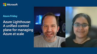 Azure Lighthouse: A unified control plane for managing Azure at scale | Azure Friday