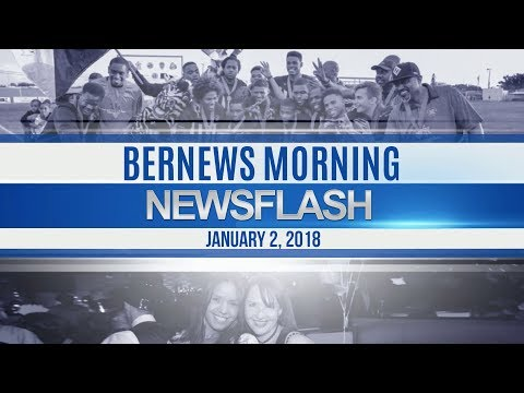 Bernews Newsflash For Tuesday January 2, 2018