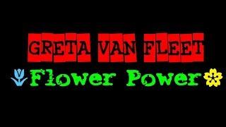 """Flower Power"" - Greta Van Fleet  (Lyrics)"