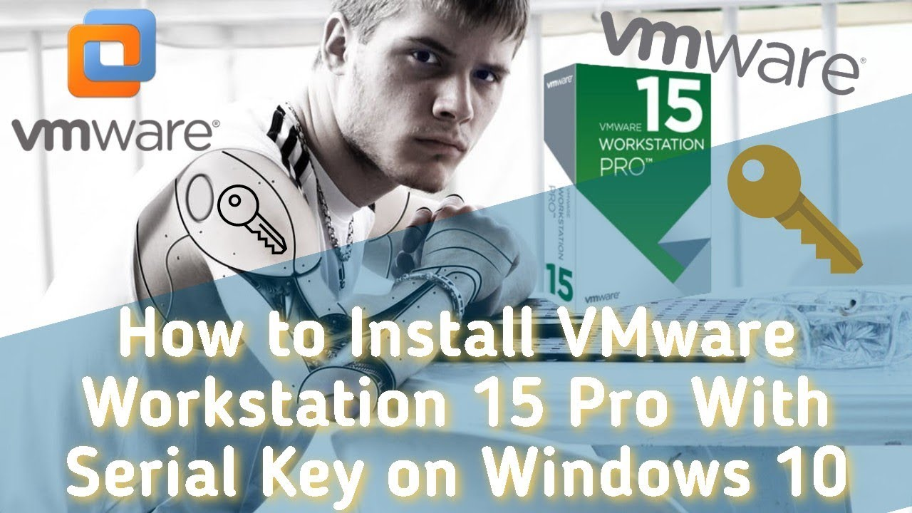 How to Install VMware Workstation 15 Pro With Serial Key ...