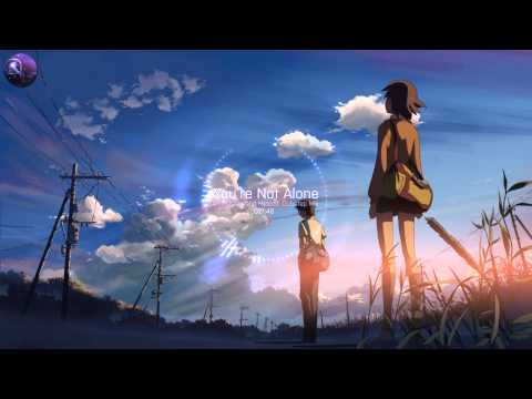 You're Not Alone - A Chillstep and Melodic Dubstep Mix [Free DL]