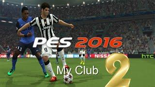 Pes 2016 My Club Bölüm #2 Kendi Kaleme Müthiş Gol !