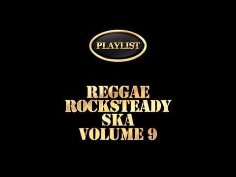Reggae Rocksteady Ska Volume 9 (Full Album)