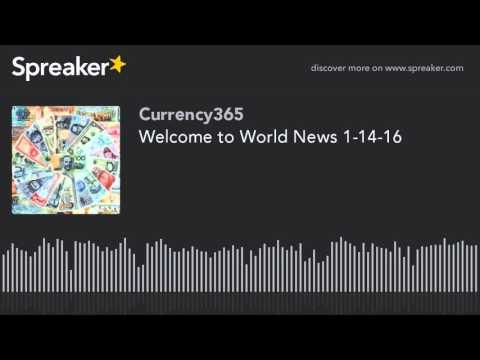 Welcome to World News 1-14-16