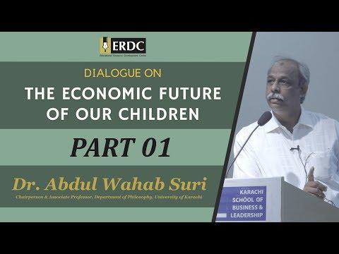 Economic Future | Part 01 | Dr. Abdul Wahab Suri
