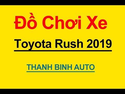 Tổng Hợp đồ Chơi, Phụ Kiện độ Xe TOYOTA RUSH 2019 - ThanhBinhAuto