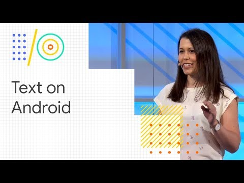 Best Practices For Text On Android (Google I/O '18)