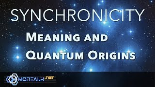 Synchronicity: The Meaning and Quantum Origins of Seven Types of Synchronicities