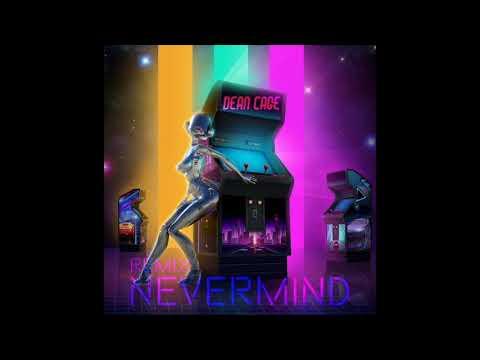 Dennis Lloyd - Nevermind (Dean Cage Remix)