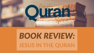 Book Review: Jesus in the Quran