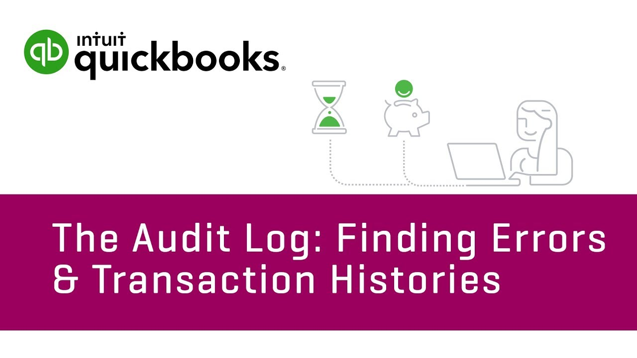 Learn about the audit log - QuickBooks Community