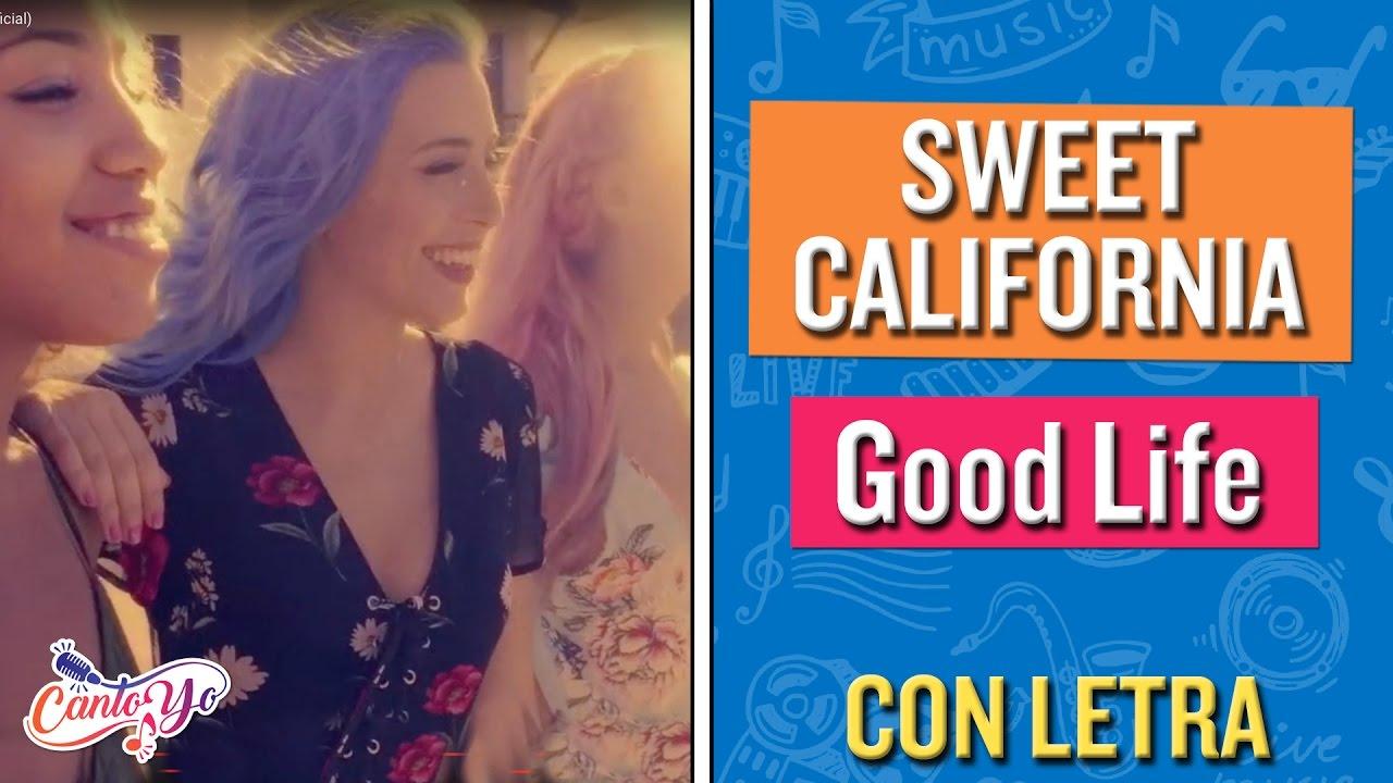 Sweet California Good Life Con Letra Cantoyo Karaoke Youtube