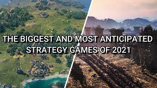 THE BIGGEST AND MΟST ANTICIPATED STRATEGY GAMES OF 2021