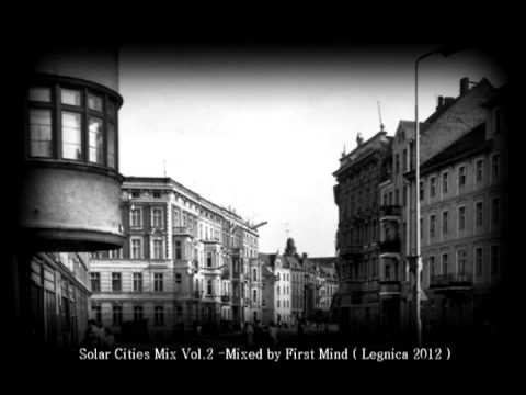 Solar Cities Mix Vol.2 - Mixed by First Mind ( Legnica 2012 )