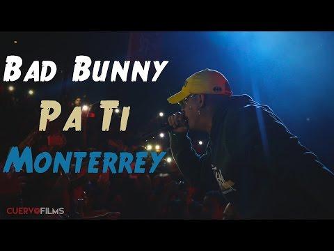 Bad Bunny - Pa Ti - En Vivo (Escena Monterrey 2017)