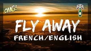 Lyrics : Anglais / Français Fly Away   + Bonus