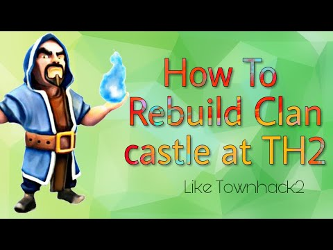 How To Rebuild Clan Castle At TH2 ??Like Townhack 2!