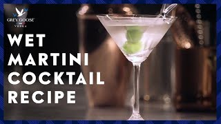 Wet Martini: Grey Goose Vodka Cocktail