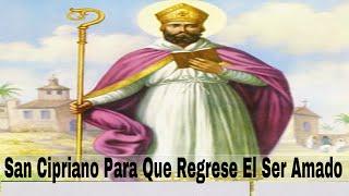 Oracion a San Cipriano Para Que Regrese El Ser Amado