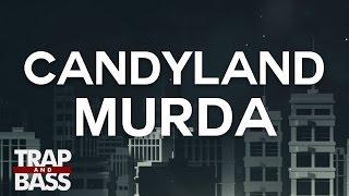 Candyland - Murda