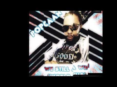 POPCAAN - WORLD CUP CLEAN (STILL AH WIN) DJ KRAZY EDIT JULY 2016