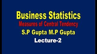 Measures of Central Tendency//Business Statistics//Central Tendency(Lecture-2)